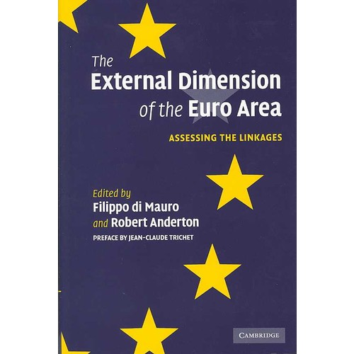 The External Dimension of the Euro Area: Assessing the Linkages (Hardcover)