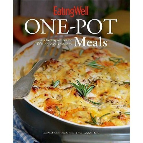 EatingWell One-Pot Meals : Easy, Healthy Recipes for 100+ Delicious Dinners (Reprint) (Paperback)