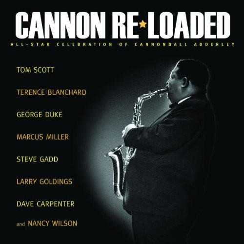 Cannon Re-Loaded: An All-Star Celebration of Cannonball Adderley [CD]