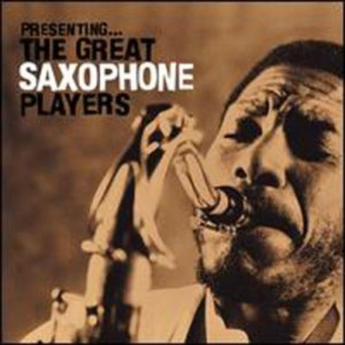 Presenting the Great Saxophone Players By Various Artists (Audio CD)
