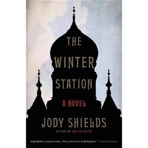 Winter Station (Hardcover) (Jody Shields)