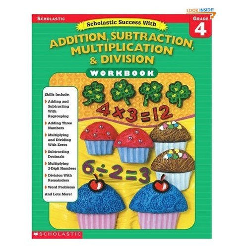 Scholastic Success With: Addition, Subtraction, Multiplication & Division Workbook: Grade 4