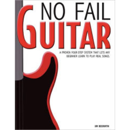 No Fail Guitar: a proven four step system that lets any beginner learn to play real songs.