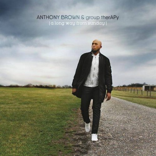 Anthony Brown & Group Therapy - A Long Way From Sunday [Audio CD]