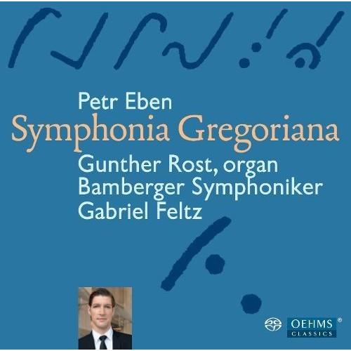 Petr Eben: Symphonia Gregoriana [Super Audio Hybrid CD]