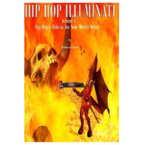 Hip Hop Illuminati Book 2: Hip Hop's Role in the New World Order