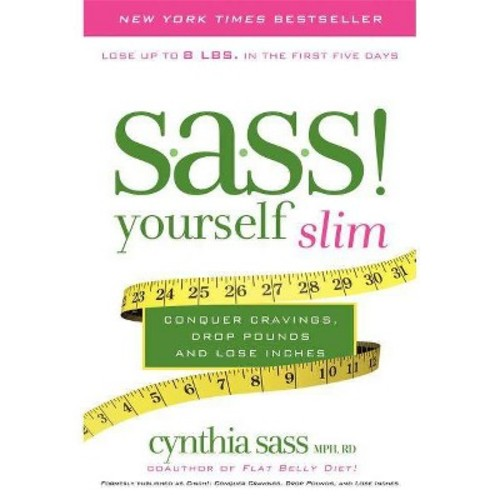 S.A.S.S. Yourself Slim: Conquer Cravings, Drop Pounds, and Lose Inches (Paperback)