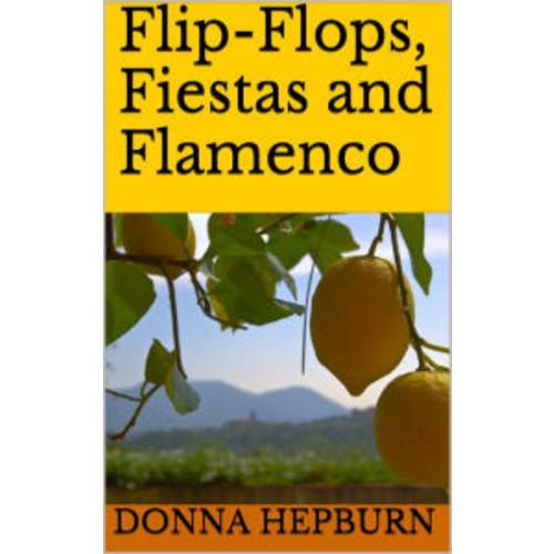 Flip-Flops, Fiestas and Flamenco