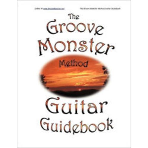 The Groove Monster Method Guitar Guidebook