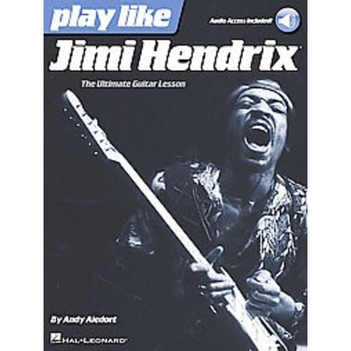 Play Like Jimi Hendrix : The Ultimate Guitar Lesson (Paperback) (Andy Aledort)