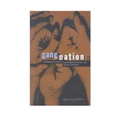 Gang Nation Delinquent Citizens in Puerto Rican, Chicano, and Chicana Narratives