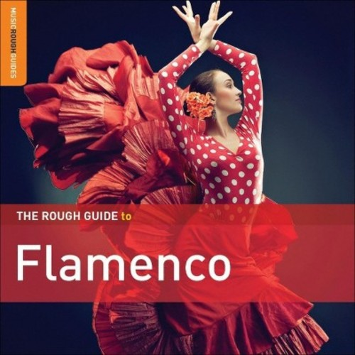The Rough Guide to Flamenco: 3rd Edition [CD]