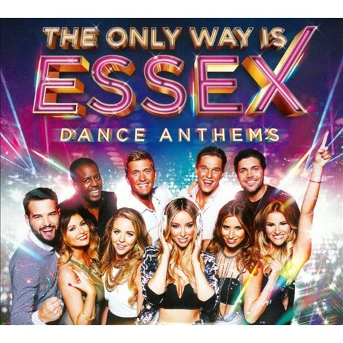 The Only Way Is Essex: Dance Anthems [CD]