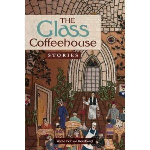 The Glass Coffeehouse: Remembered Stories