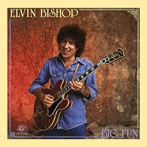 Elvin Bishop - Big Fun
