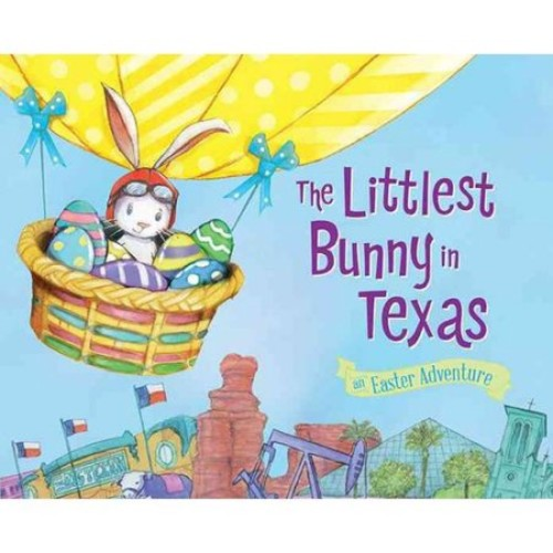 The Littlest Bunny in Texas: An Easter Adventure