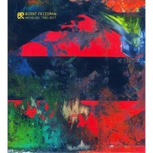 Burnt Friedman - Anthology 1980-2017 (CD)