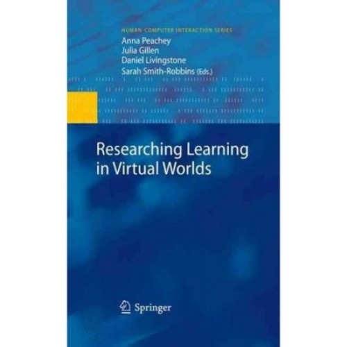 Researching Learning in Virtual Worlds (HumanComputer Interaction Series)