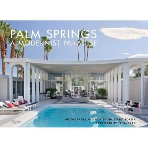Palm Springs : A Modernist Paradise (Hardcover) (Tim Street-Porter)