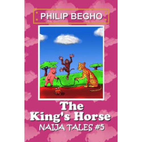 The King's Horse: Naija Tales Series