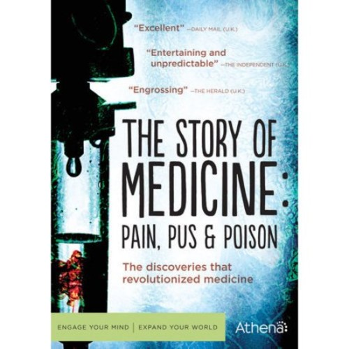 The Story Of Medicine: Pain, Pus & Poison (Widescreen)