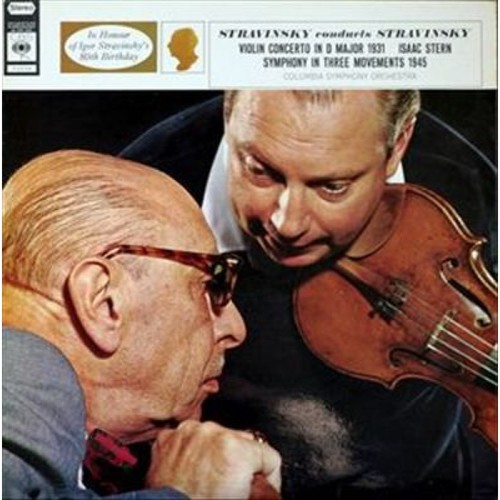 Stravinsky conducts Stravinsky: Violin Concerto in D major, Symphony in Three Movements [LP] - VINYL