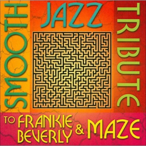 Smooth Jazz Tribute to Frankie Beverly and Maze [CD]