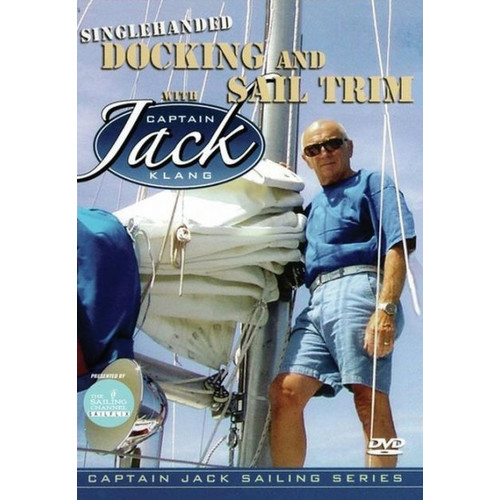 Singlehanded Docking and Sailing Trim with Jack Klang