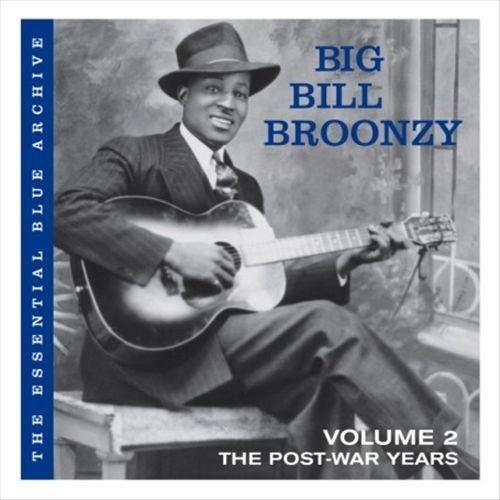 Big Bill Broonzy - Essential Blue Archive, Vol. 2: the Post War Years [Audio CD]