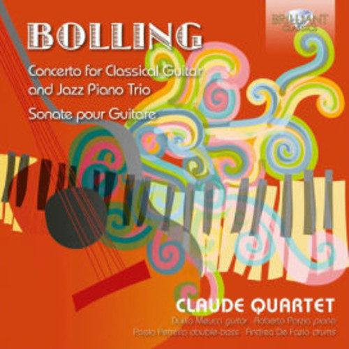 Bolling: Concerto for Classical Guitar and Jazz Piano Trio; Sonate pour Guitare