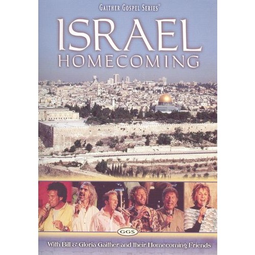 Gaither Bill and Gloria- Israel Homecoming