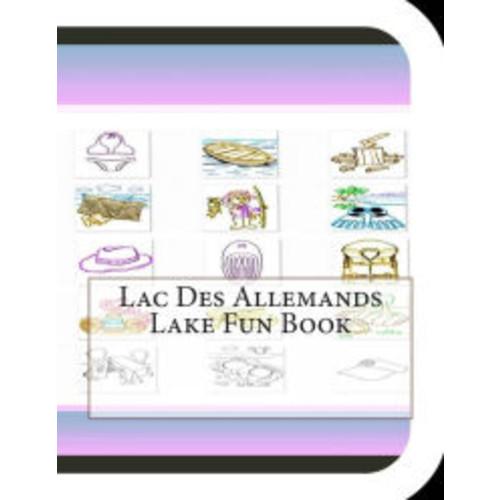 Lac Des Allemands Lake Fun Book: A Fun and Educational Book About Lac Des Allemands Lake