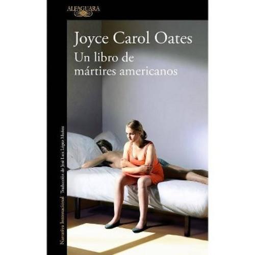 Un libro de mrtires Americanos / A Book of American Martyrs (Paperback) (Joyce Carol Oates)
