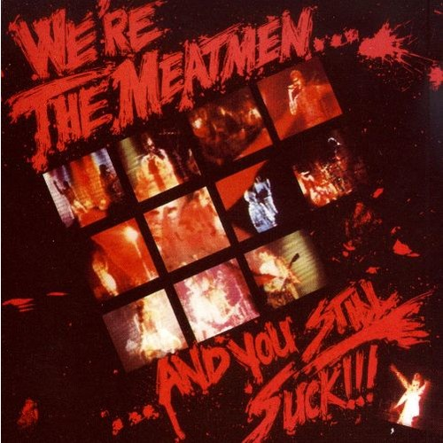 We're the Meatmen...and You Still Suck!!! [Bonus Tracks] [CD]