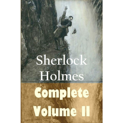 The Complete Collection of Sherlock Holmes Volume II