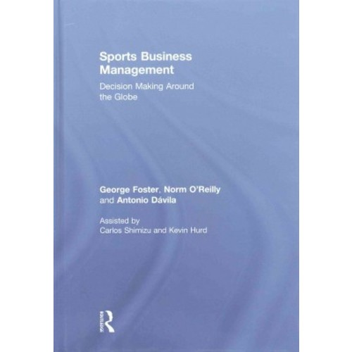 Sports Business Management: Decision Making Around the Globe (Hardcover)