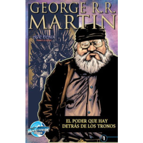 George R.R. Martin: The Power Behind the Throne (Spanish Edition)