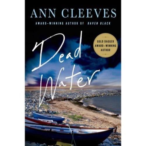 Dead Water : A Shetland Mystery