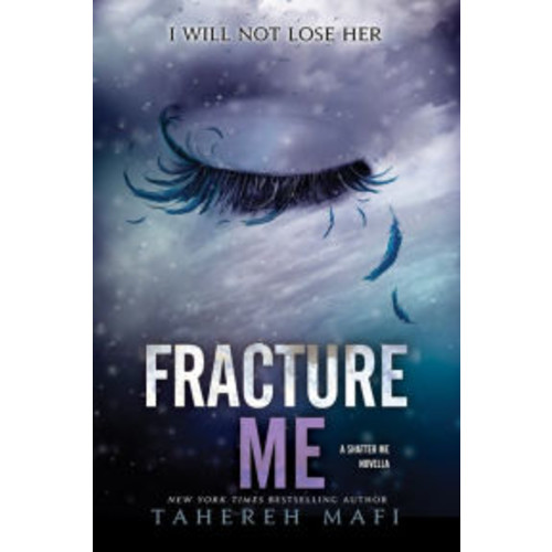 Fracture Me (Shatter Me Series)
