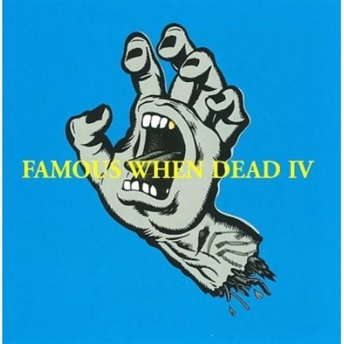 Famous When Dead IV [CD]