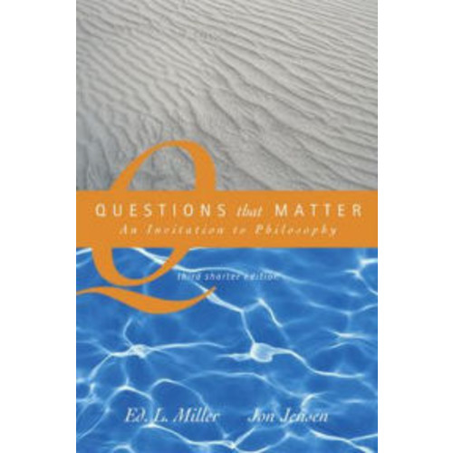 Questions That Matter: An Invitation to Philosophy, Brief Version / Edition 3