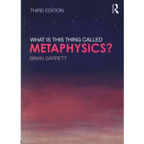 What Is This Thing Called Metaphysics? (Paperback) (Brian Garrett)