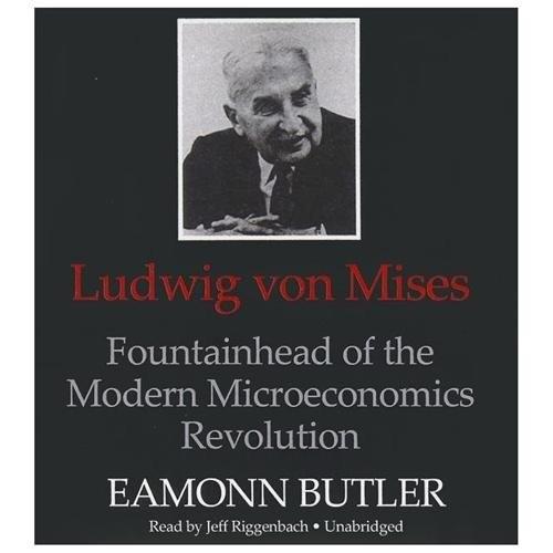 Ludwig Von Mises : Fountainhead of the Modern Microeconomics Revolution (CompactDisc)