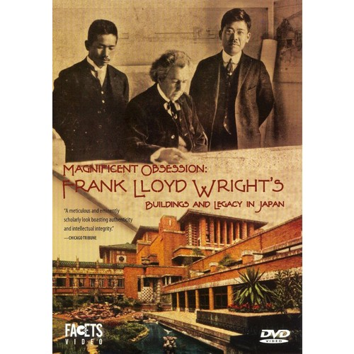 Magnificent Obsession: Frank Lloyd Wright's Buildings and Legacy in Japan [DVD] [2004]