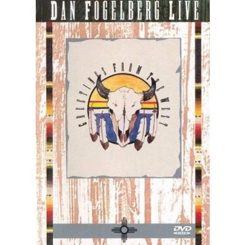 Dan Fogelberg Live: Greetings from the West (DVD)
