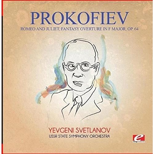 Prokofiev: Romeo and Juliet, Fantasy Overture in F Major, Op. 64 (Remaster)
