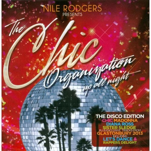 The Chic Organization: Up All Night - Disco Edition [CD]