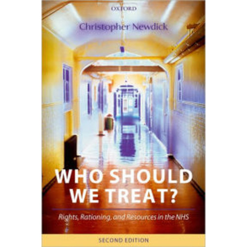 Who Should We Treat?: Rights, Rationing, and Resources in the NHS / Edition 2