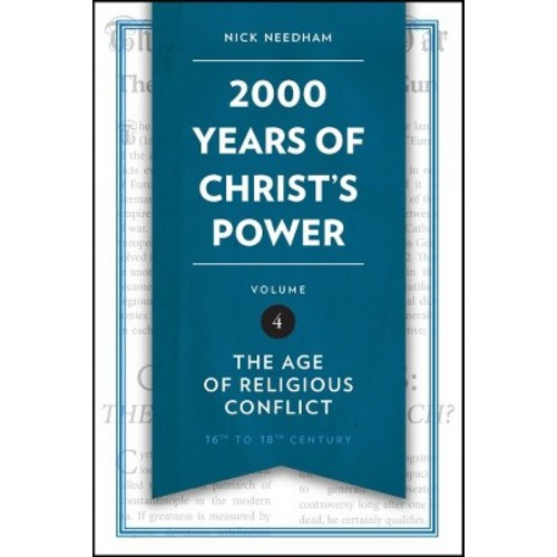 2,000 Years of Christ's Power : The Age of Religious Conflict (Vol 4) (Hardcover) (Nick Needham)
