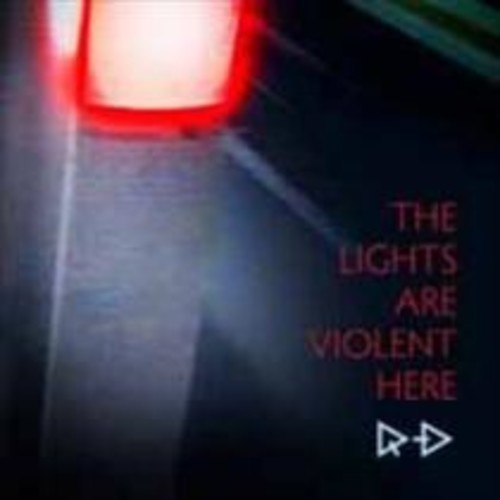 The Lights Are Violent Here [CD]